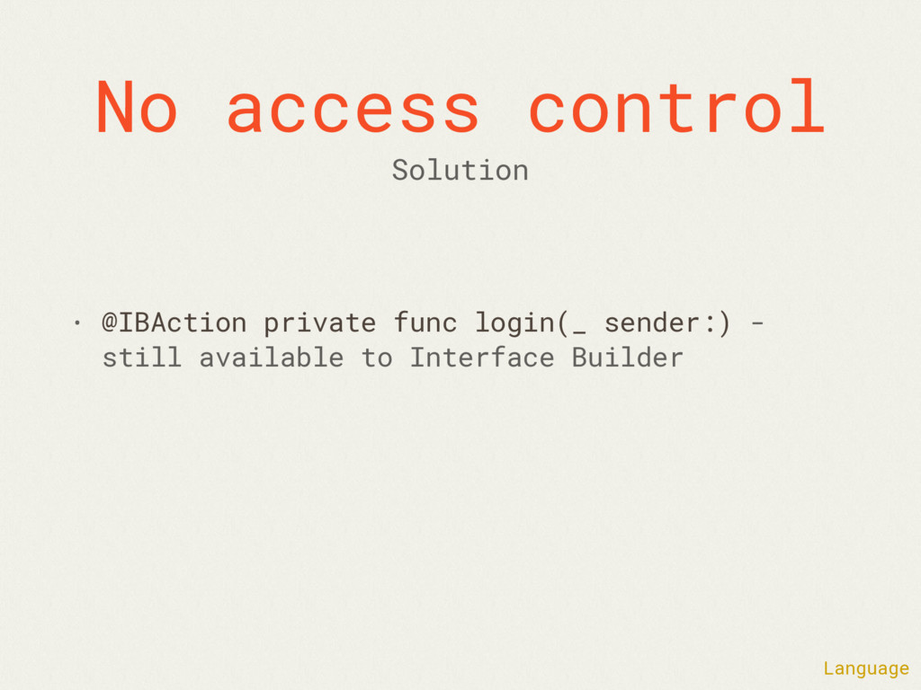 No access control • @IBAction private func logi...
