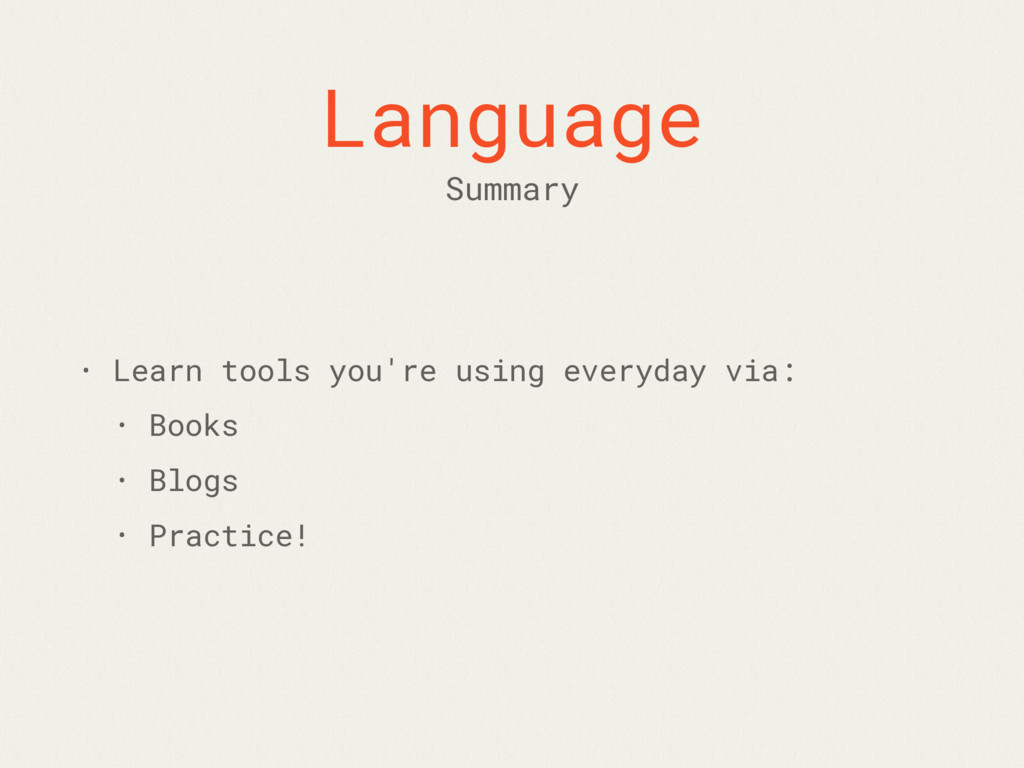 Language • Learn tools you're using everyday vi...