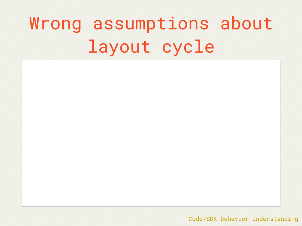 Wrong assumptions about layout cycle Code/SDK b...