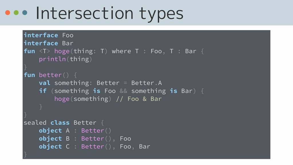 Intersection types interface Foo interface Bar ...