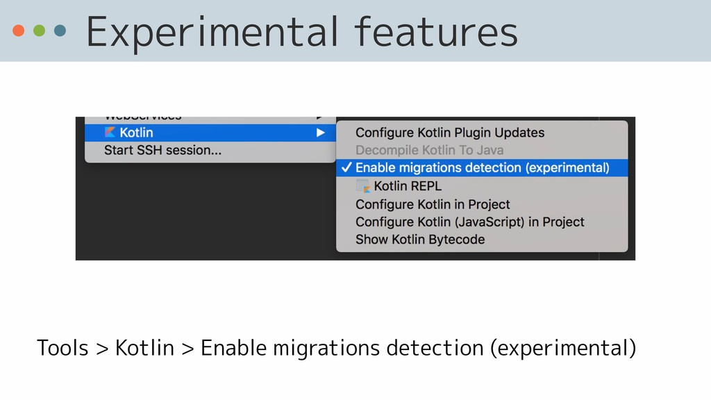 Experimental features Tools > Kotlin > Enable m...