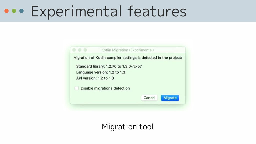Experimental features Migration tool