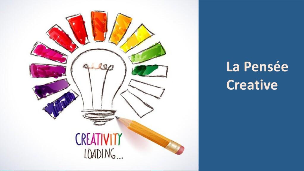 La Pensée Creative