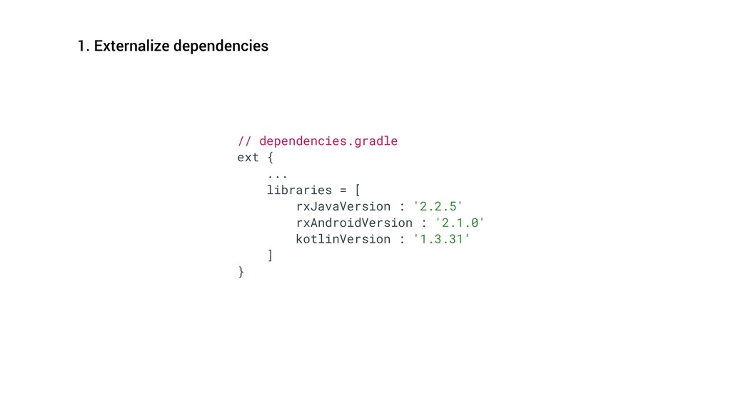 // dependencies.gradle ext { ... libraries = [ ...