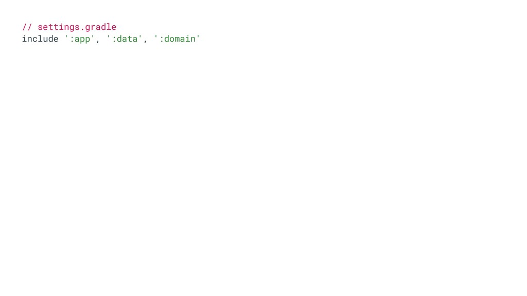 // settings.gradle include ':app', ':data', ':d...