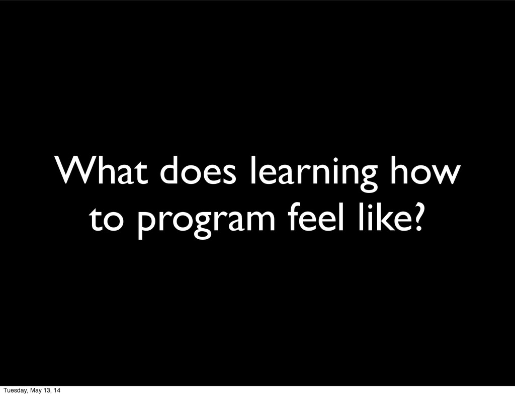What does learning how to program feel like? Tu...