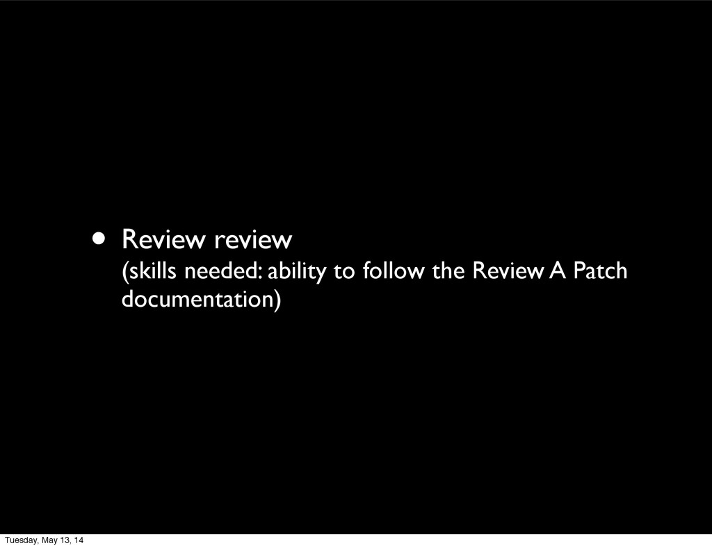 • Review review (skills needed: ability to foll...