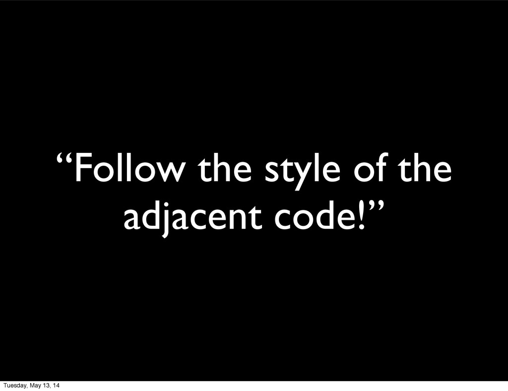 """Follow the style of the adjacent code!"" Tuesda..."