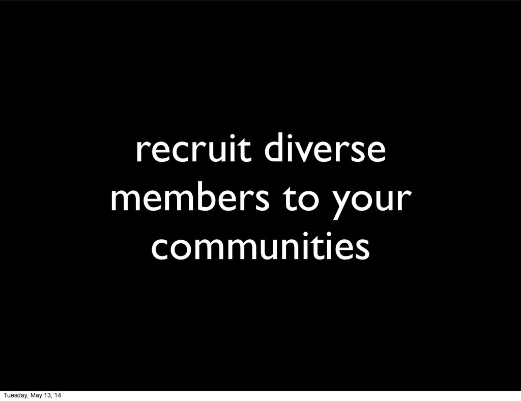recruit diverse members to your communities Tue...