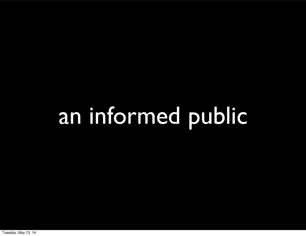 an informed public Tuesday, May 13, 14
