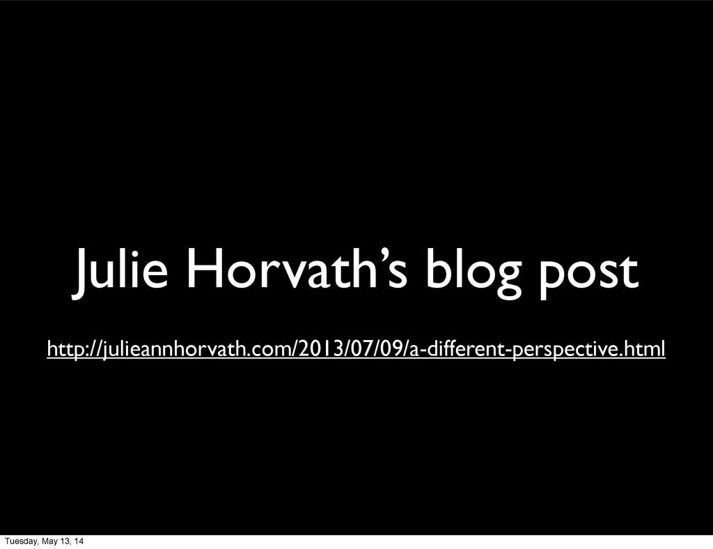 Julie Horvath's blog post http://julieannhorvat...