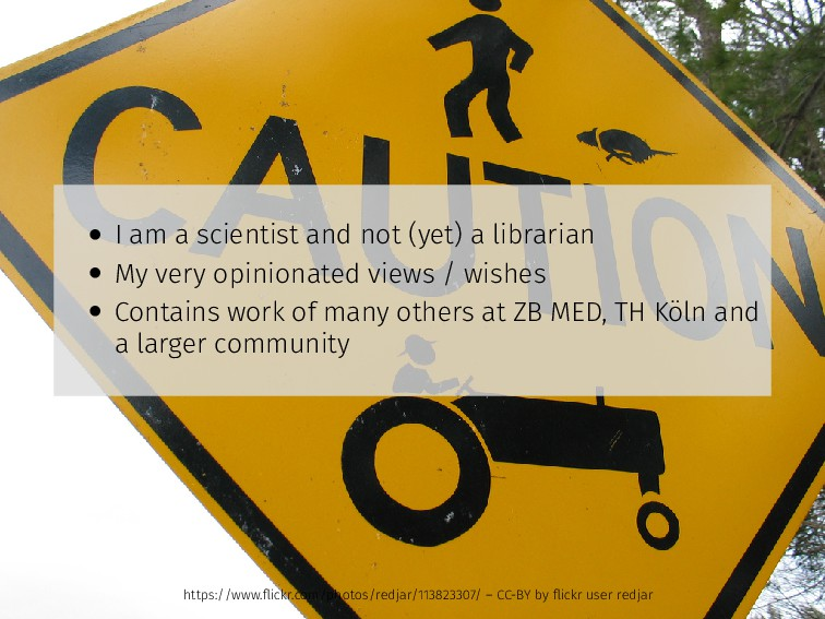 • I am a scientist and not (yet) a librarian • ...
