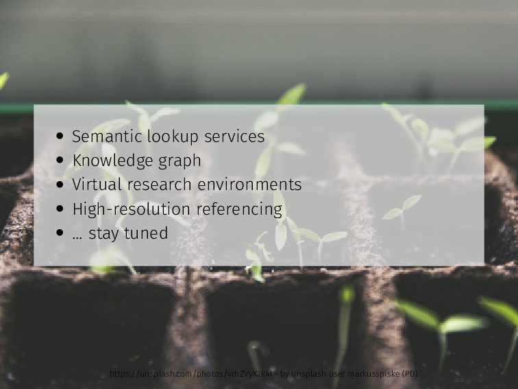 • Semantic lookup services • Knowledge graph • ...