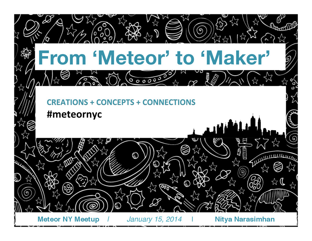 From 'Meteor' to 'Maker'