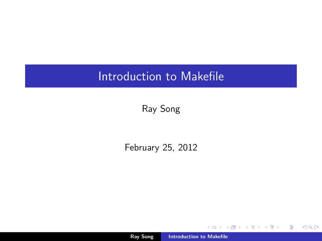 Introduction to Makefile Ray Song February 25, 2...