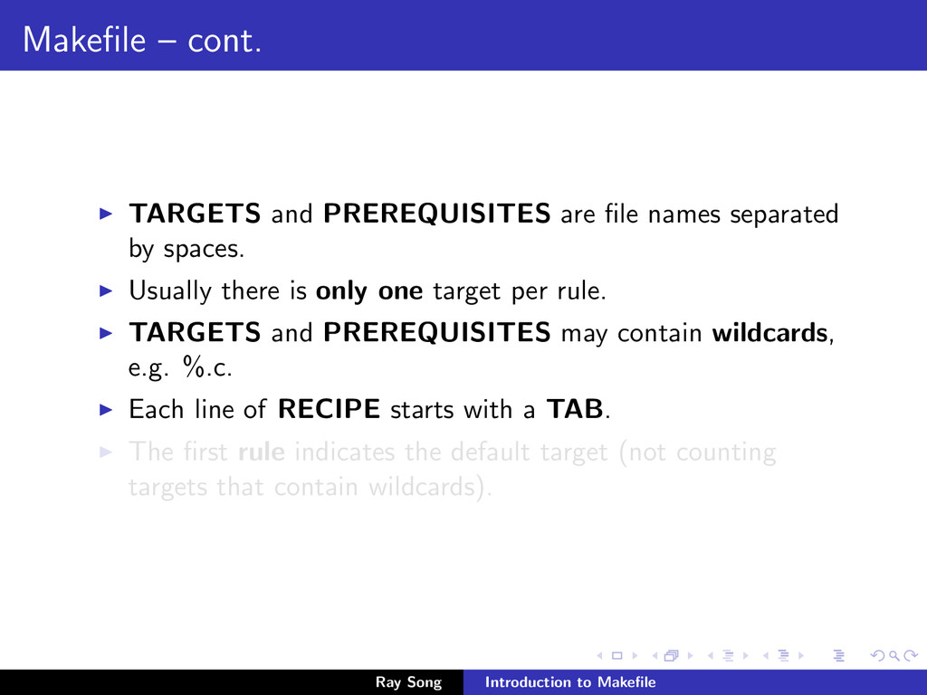 Makefile – cont. TARGETS and PREREQUISITES are fi...