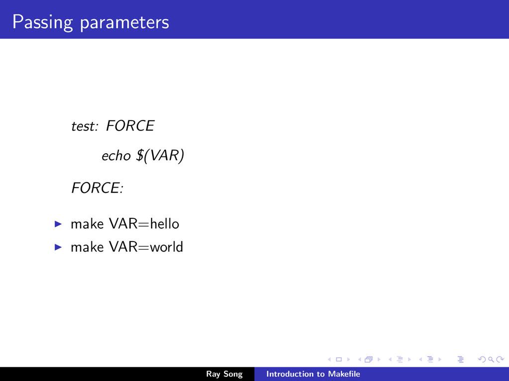 Passing parameters test: FORCE echo $(VAR) FORC...