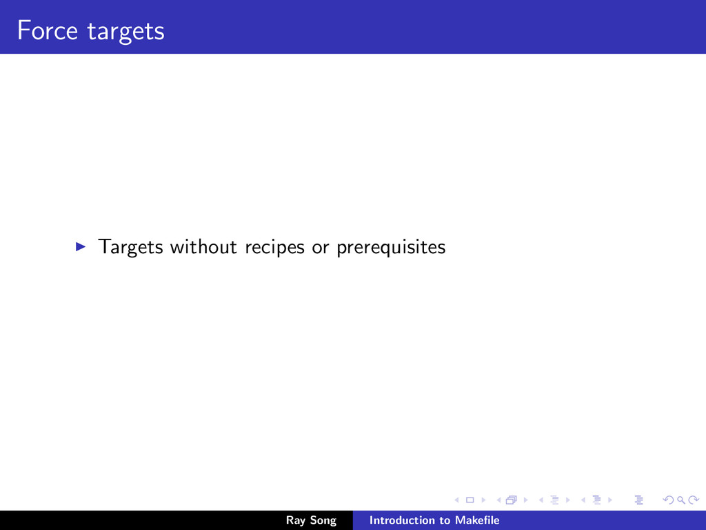 Force targets Targets without recipes or prereq...
