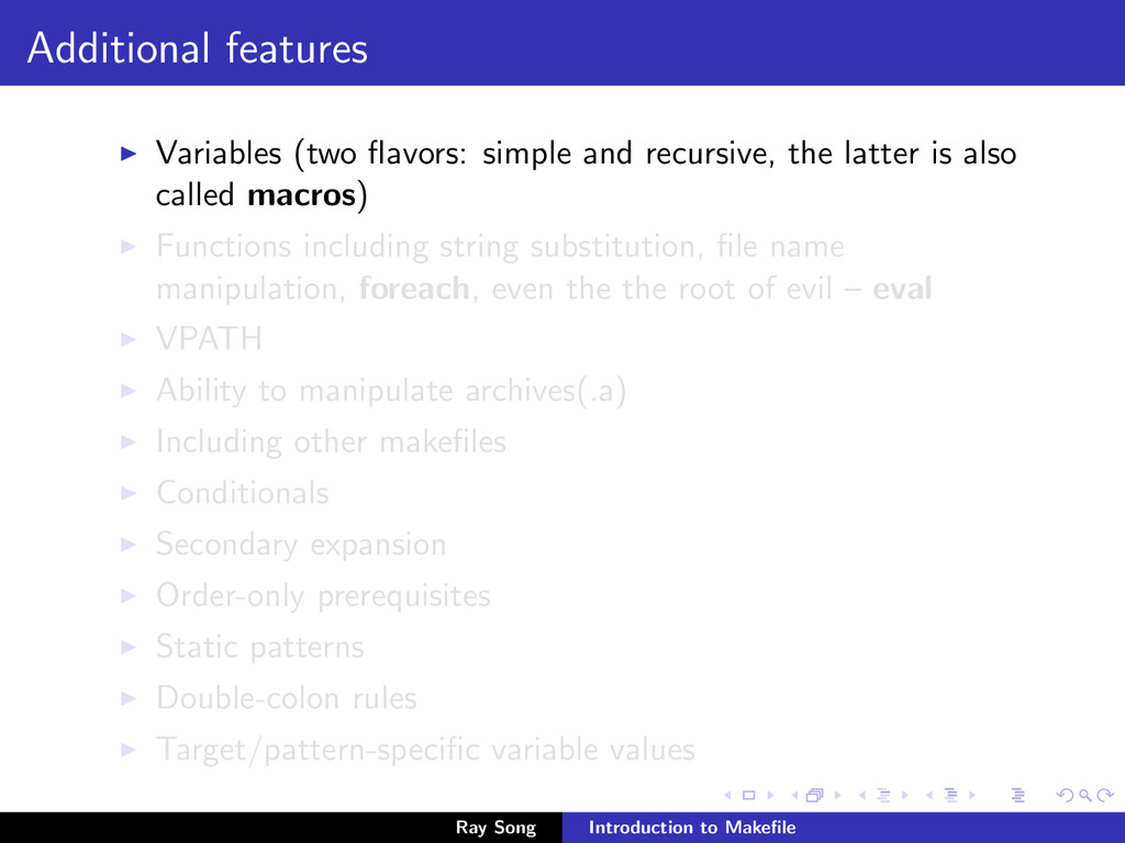 Additional features Variables (two flavors: simp...