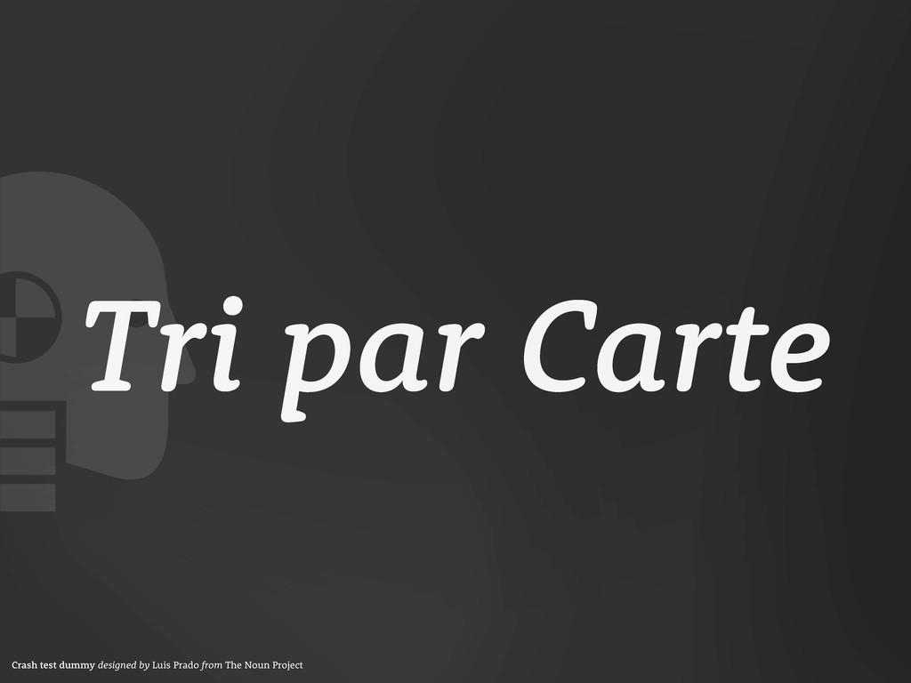 Tri par Carte Crash test dummy designed by Luis...