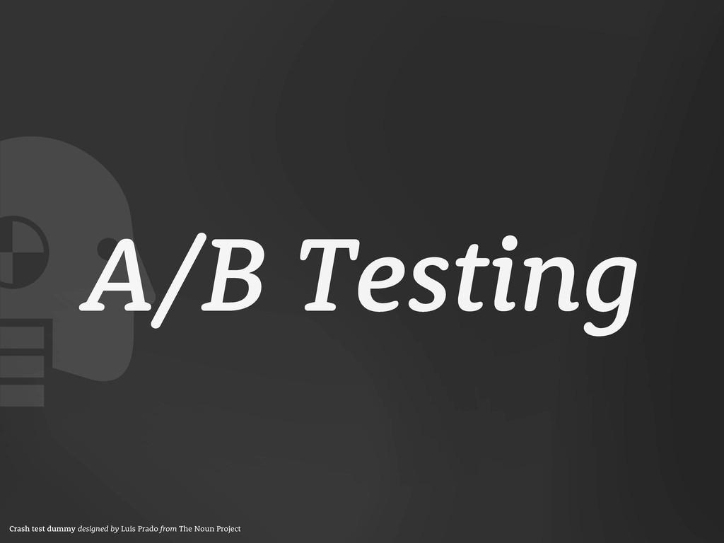 A/B Testing Crash test dummy designed by Luis P...