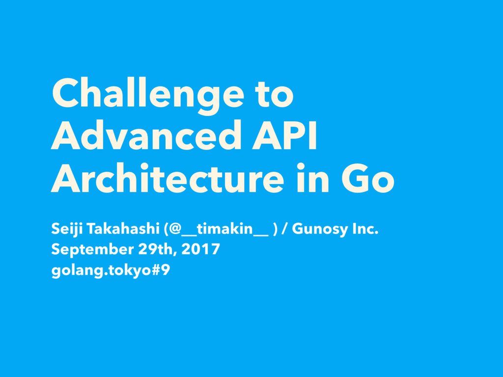 Challenge to Advanced API Architecture in Go Se...