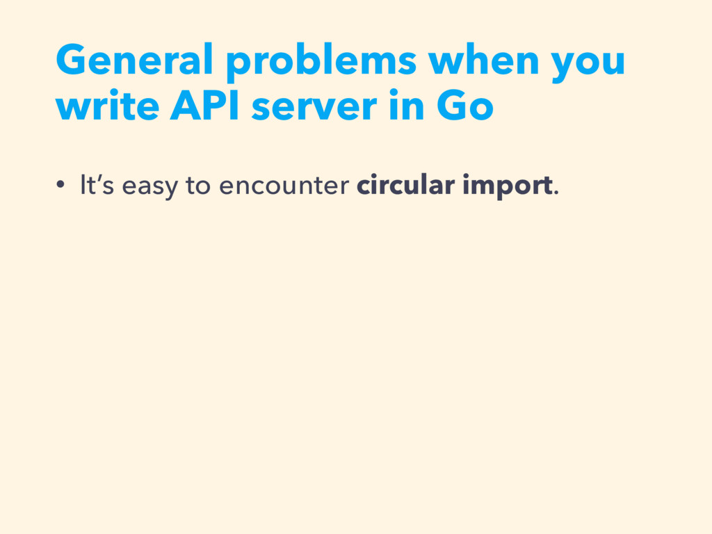 General problems when you write API server in G...