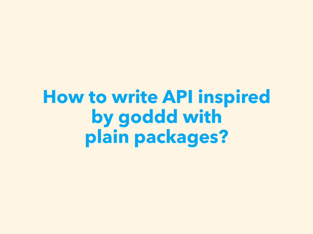 How to write API inspired by goddd with 