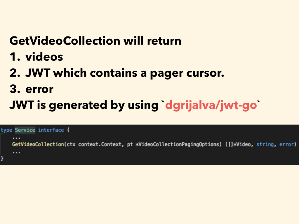 GetVideoCollection will return 1. videos 2. JWT...