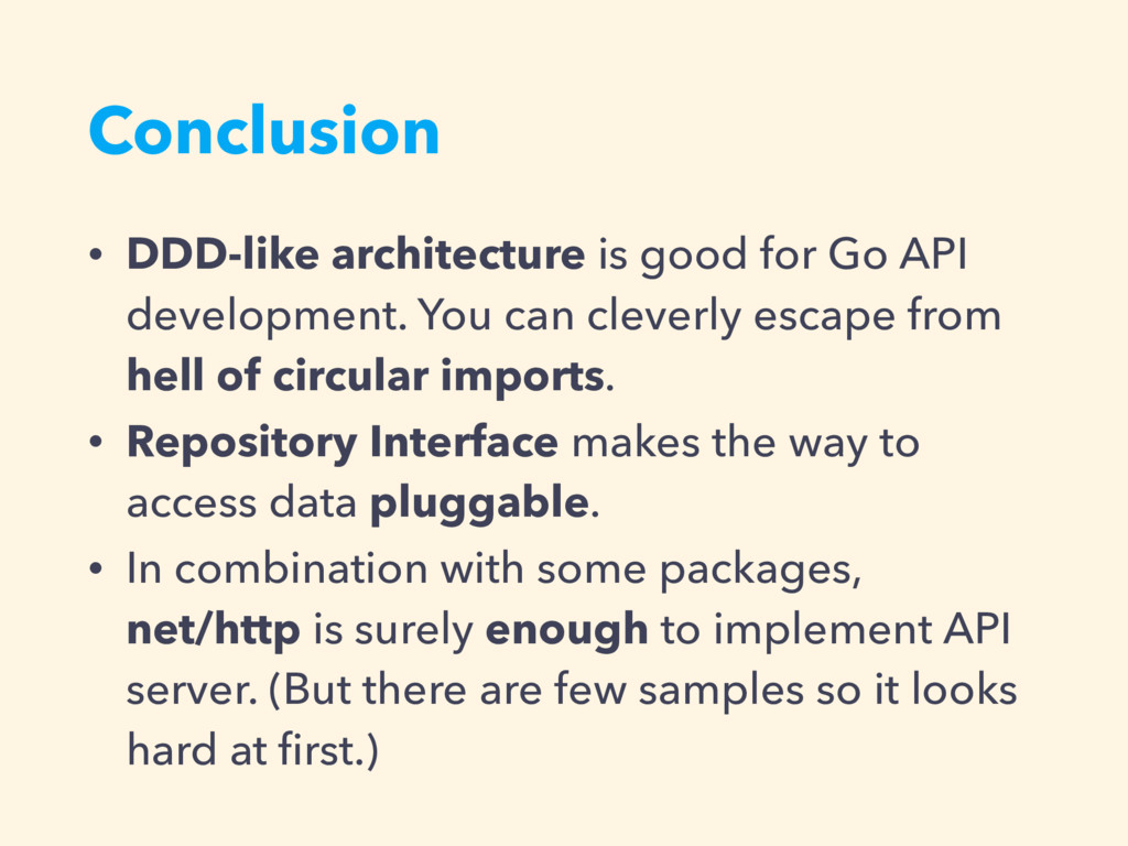 Conclusion • DDD-like architecture is good for ...
