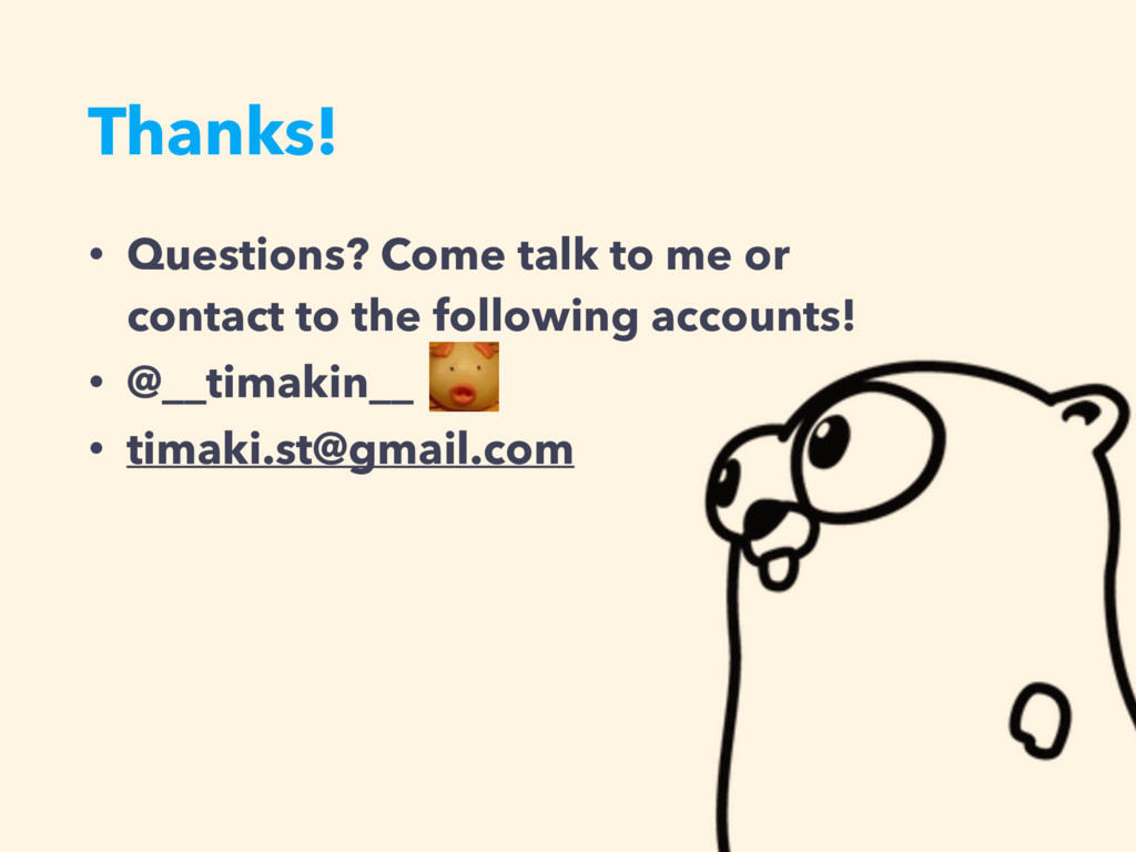 Thanks! • Questions? Come talk to me or 