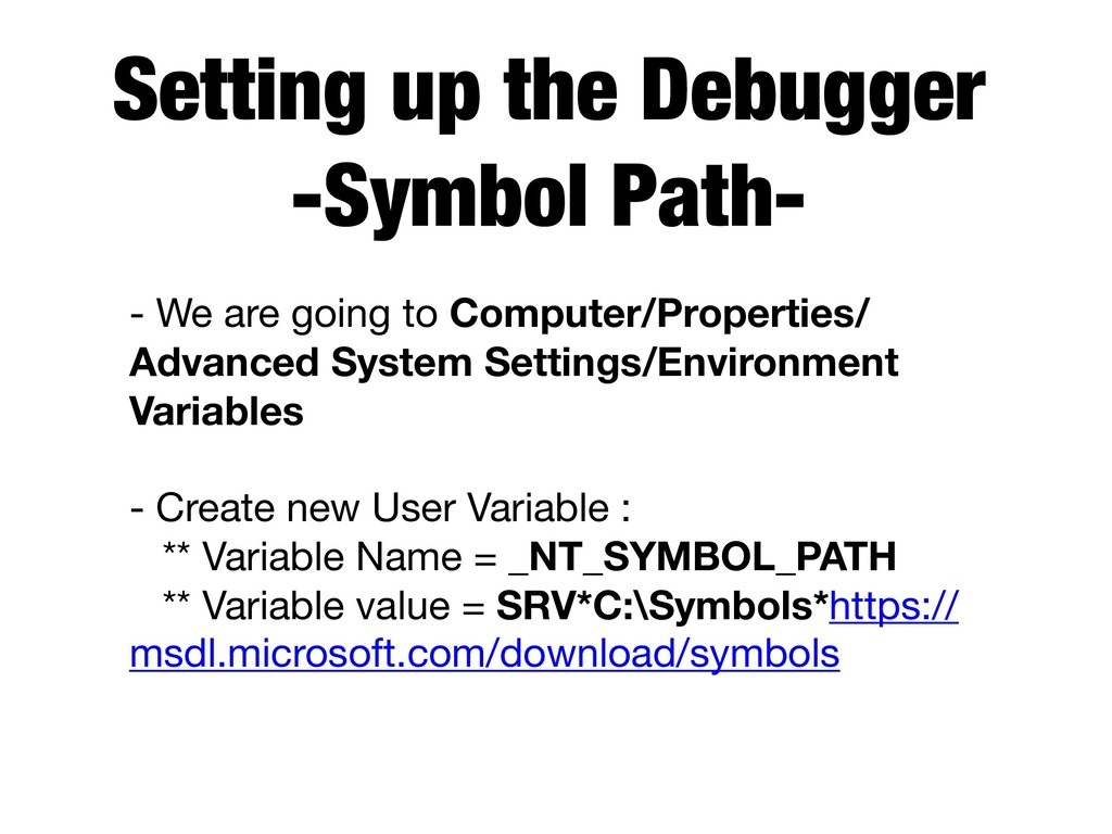 Setting up the Debugger -Symbol Path- - We are...