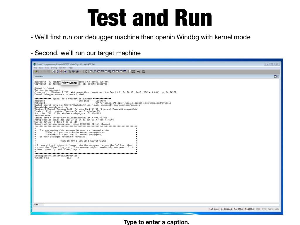 Test and Run - We'll first run our debugger mac...