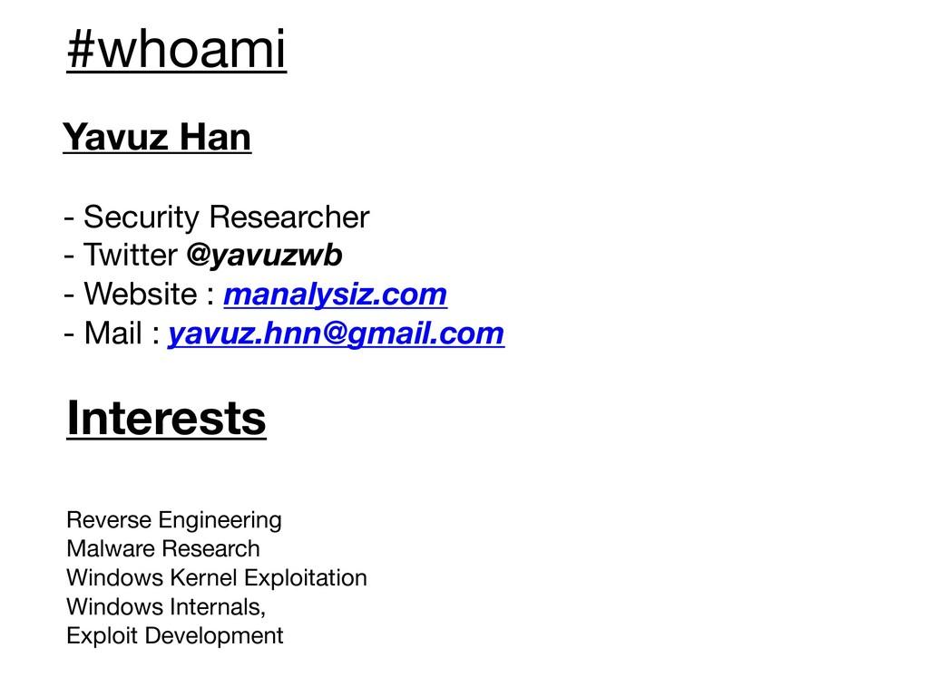 #whoami Yavuz Han - Security Researcher - Twit...