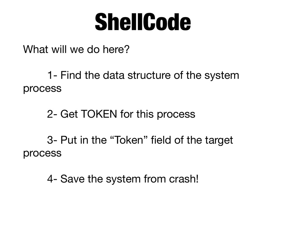 ShellCode What will we do here?  1- Find the da...