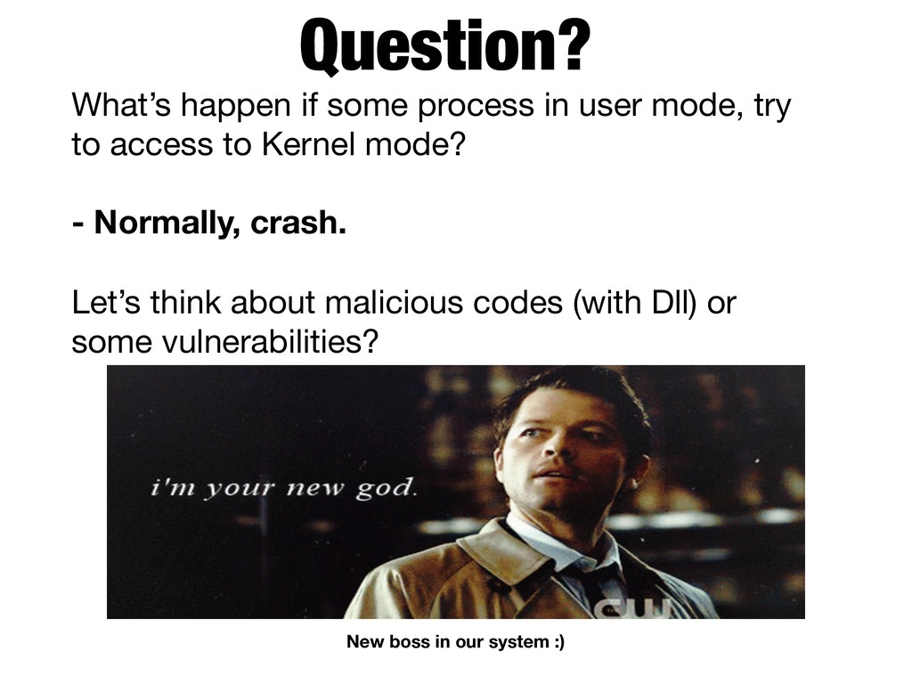 Question? What's happen if some process in user...