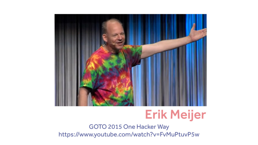 Erik Meijer GOTO 2015 One Hacker Way https://ww...