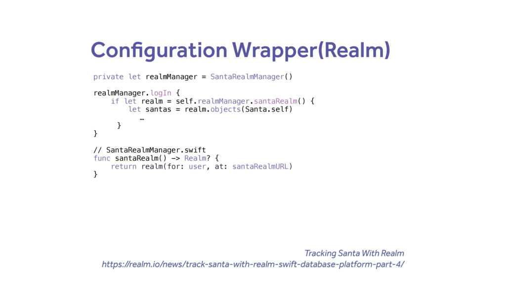 Configuration Wrapper(Realm) private let realmM...