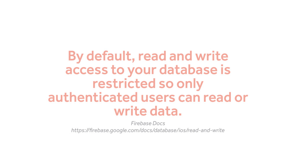 By default, read and write access to your datab...