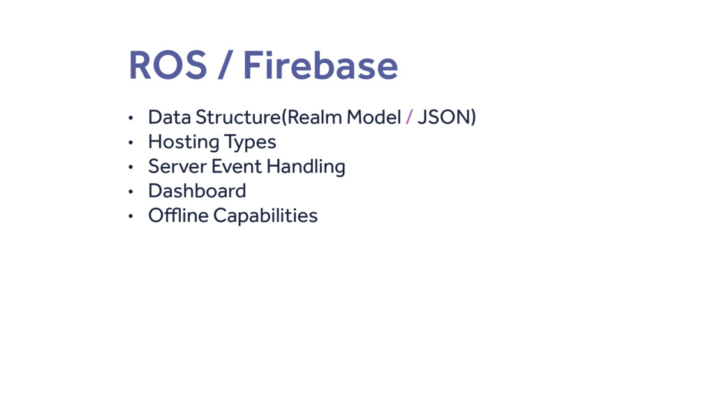 ROS / Firebase • Data Structure(Realm Model / J...
