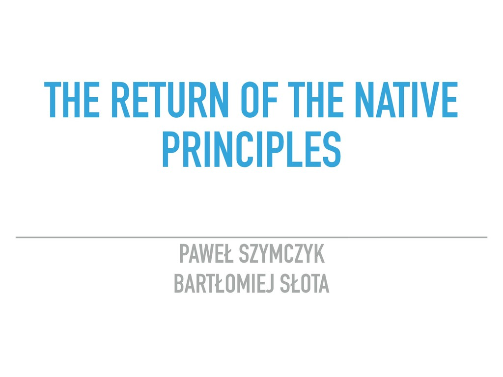 THE RETURN OF THE NATIVE PRINCIPLES PAWEŁ SZYMC...