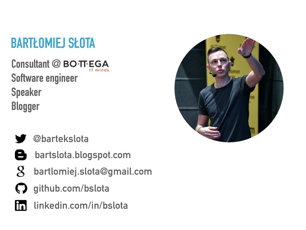 BARTŁOMIEJ SŁOTA Consultant @ Software engineer...
