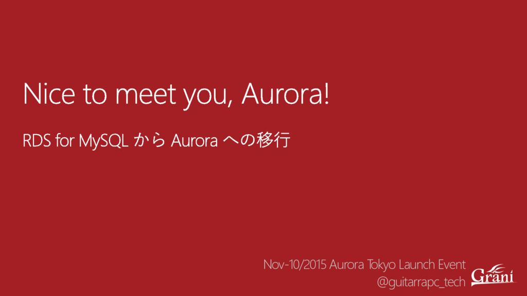 Nov-10/2015 Aurora Tokyo Launch Event @guitarra...