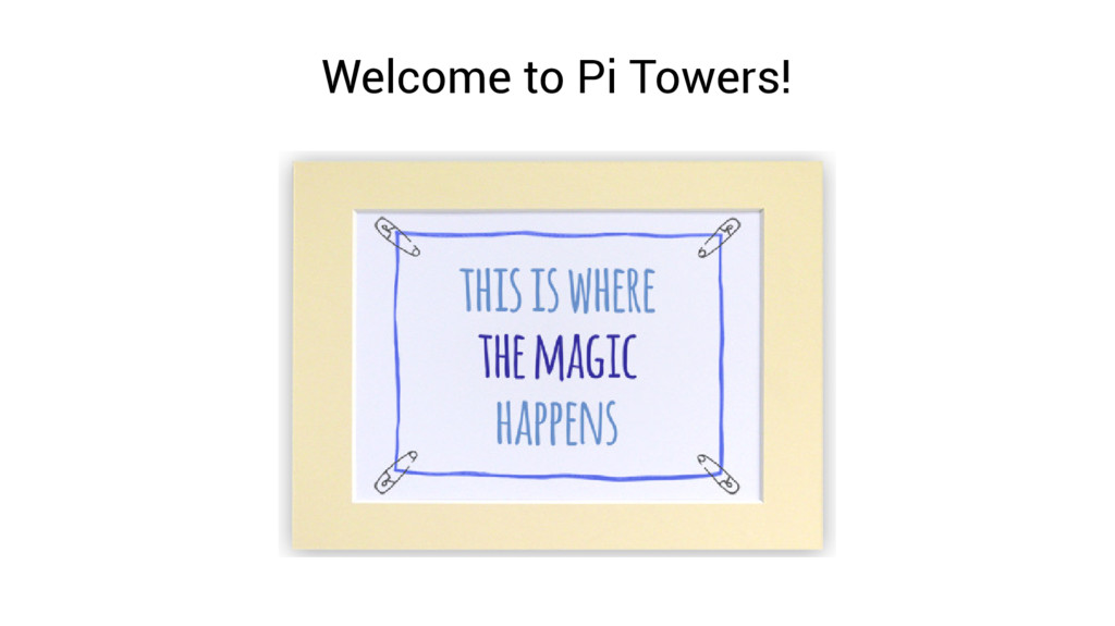 Welcome to Pi Towers!