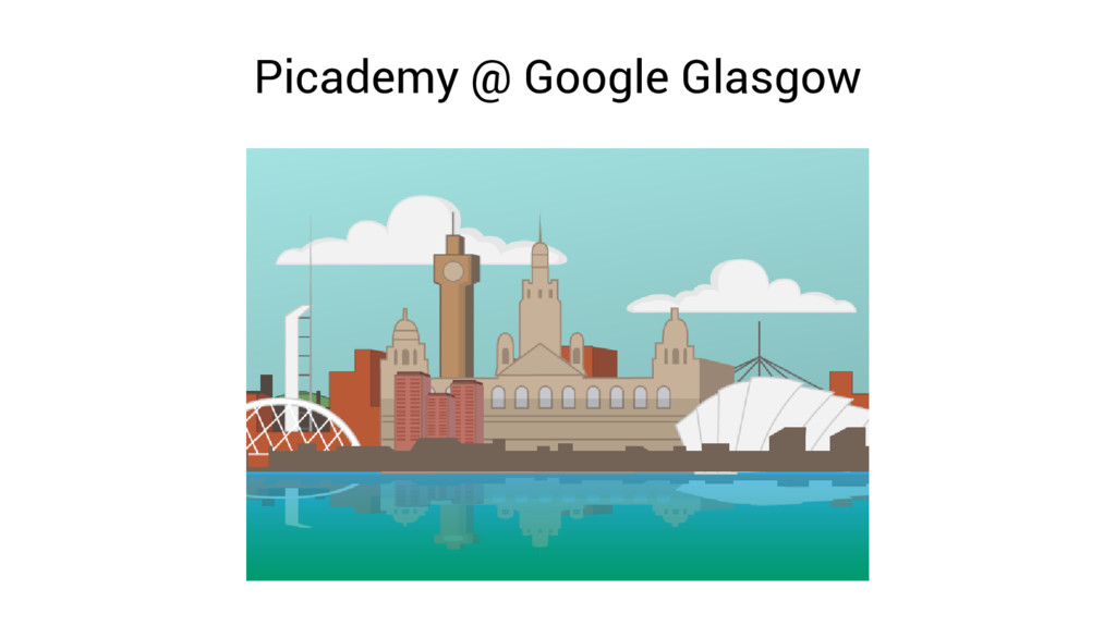 Picademy @ Google Glasgow