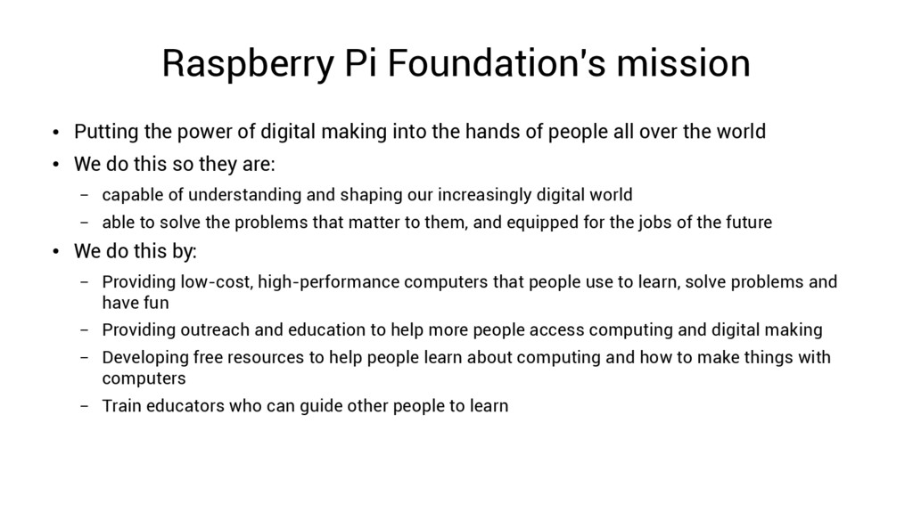 Raspberry Pi Foundation's mission ● Putting the...