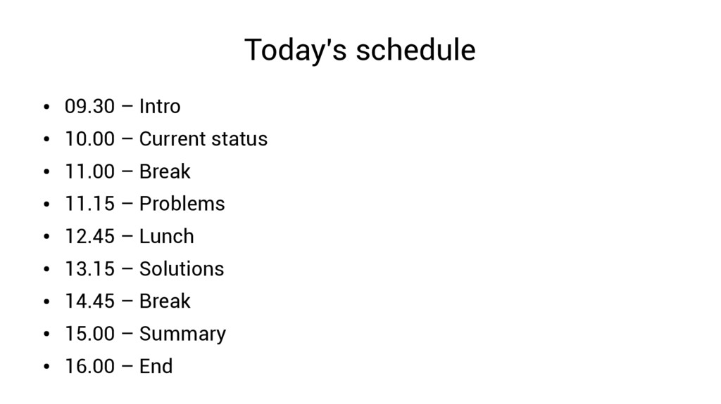 Today's schedule ● 09.30 – Intro ● 10.00 – Curr...