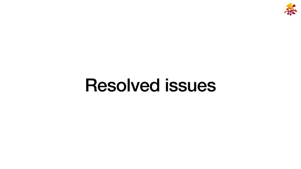 Resolved issues