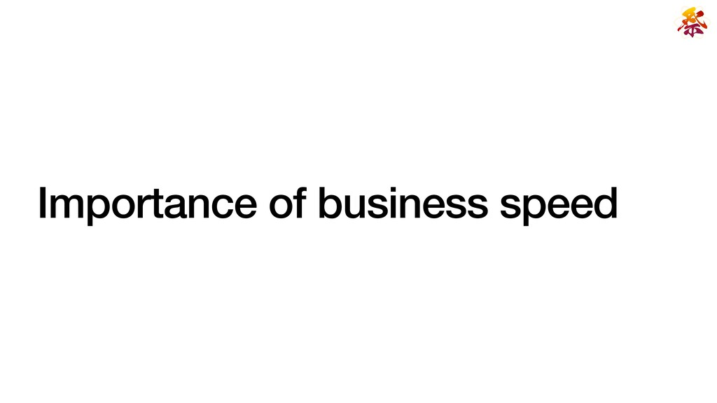 Importance of business speed