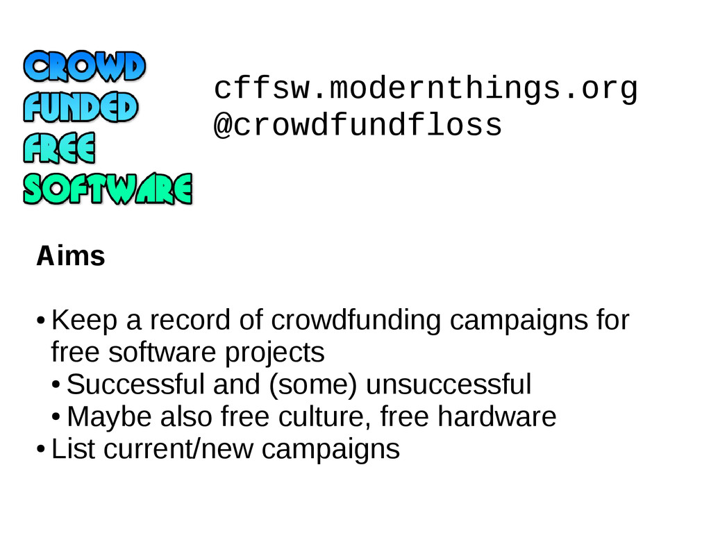 cffsw.modernthings.org @crowdfundfloss Aims ● K...